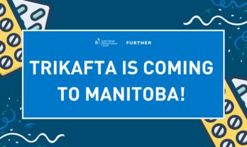 Trikafta is coming to Manitoba